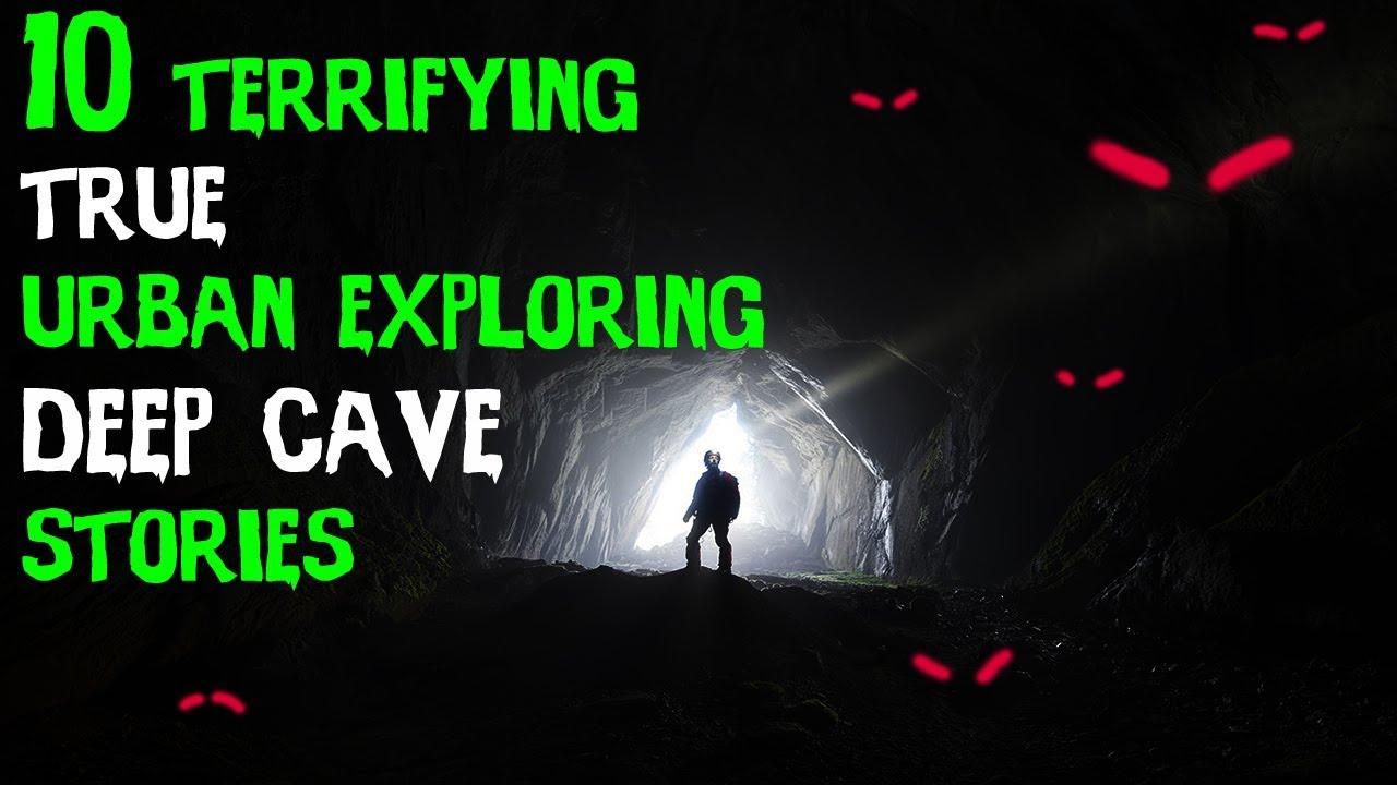 10 TRUE Scary Urban Exploration/Deep Cave Horror Stories From Reddit!