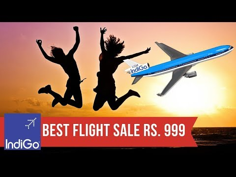 INDIGO OFFER 10 LAKH SEATS ON SALE PRICE STARTS AT RS. 999 | INDIGO DOMESTIC AND INTERNATIONAL SALE