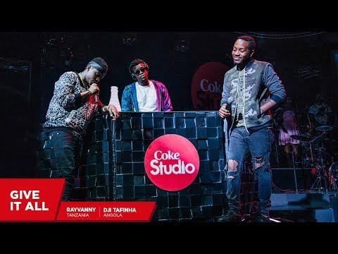 Rayvanny, Dji Tafinha and Shado Chris: Give it all – Coke Studio Africa