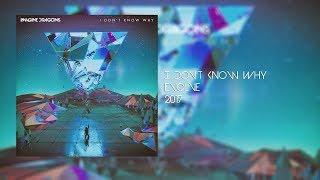 Imagine Dragons- I Don't Know Why Lyrics