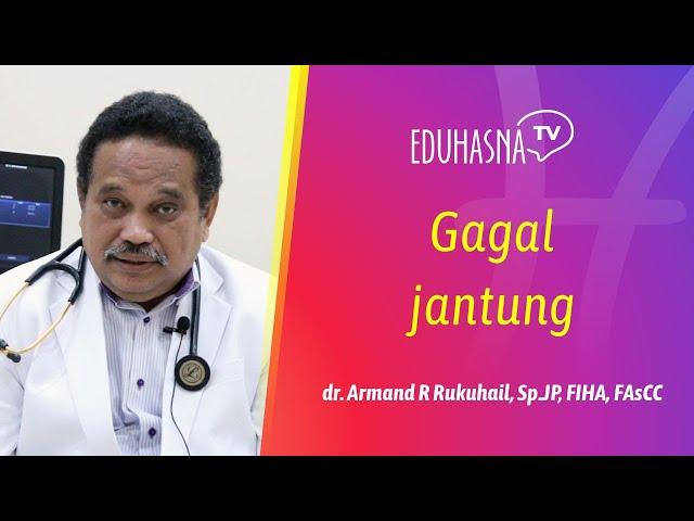 BAHAYA GAGAL JANTUNG | Edukasi Hasna Medika