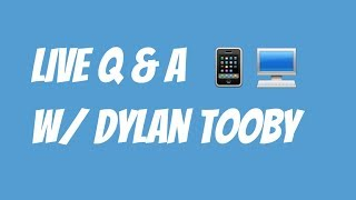 Ask Me Questions: LIVE STREAM w/ Dylan Tooby @ 12:00pm MST