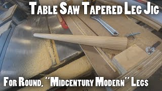 Table Saw Round Tapered Leg Jig for Midcentury Modern Style Legs