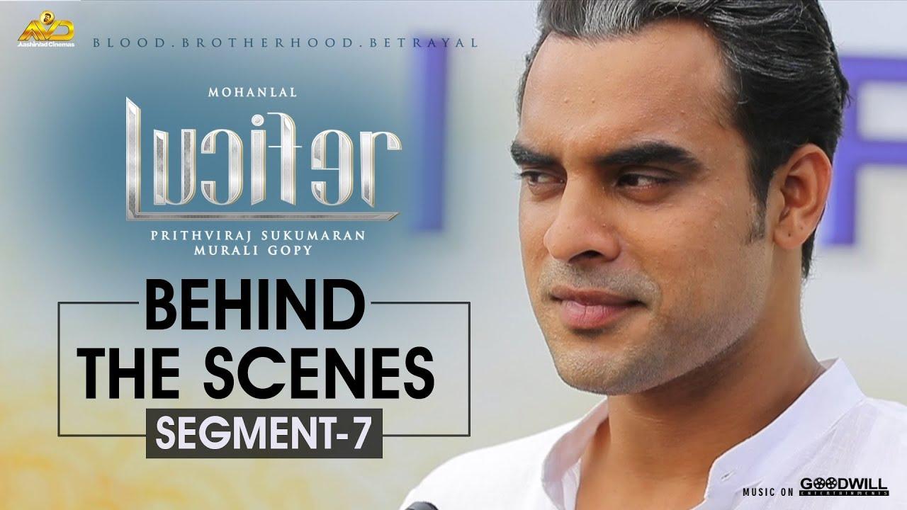 LUCIFER Behind The Scene - Segment 7 | Mohanlal | Prithviraj Sukumaran | Antony Perumbavoor