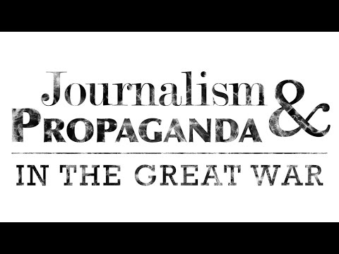 Journalism & Propaganda in the Great War