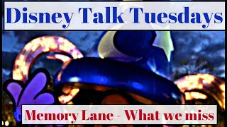 Disney Talk Tuesday 11.13.18 | Walt Disney World | What we miss