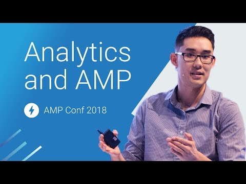 Analytics and AMP - How to Track ALL THE THINGS (AMP Conf 2018)