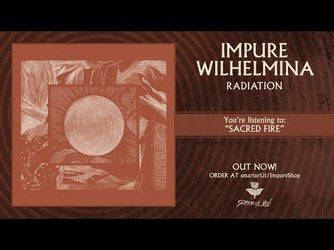 Impure Wilhelmina - Sacred Fire