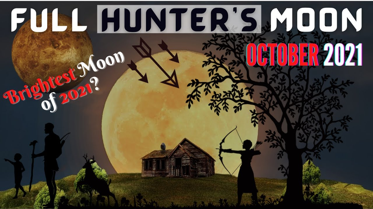 When Is the Full Moon in October 2021 and What Is a Hunter's Moon?