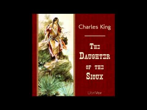 The Daughter Of The Sioux By Charles King (FULL Audiobook)