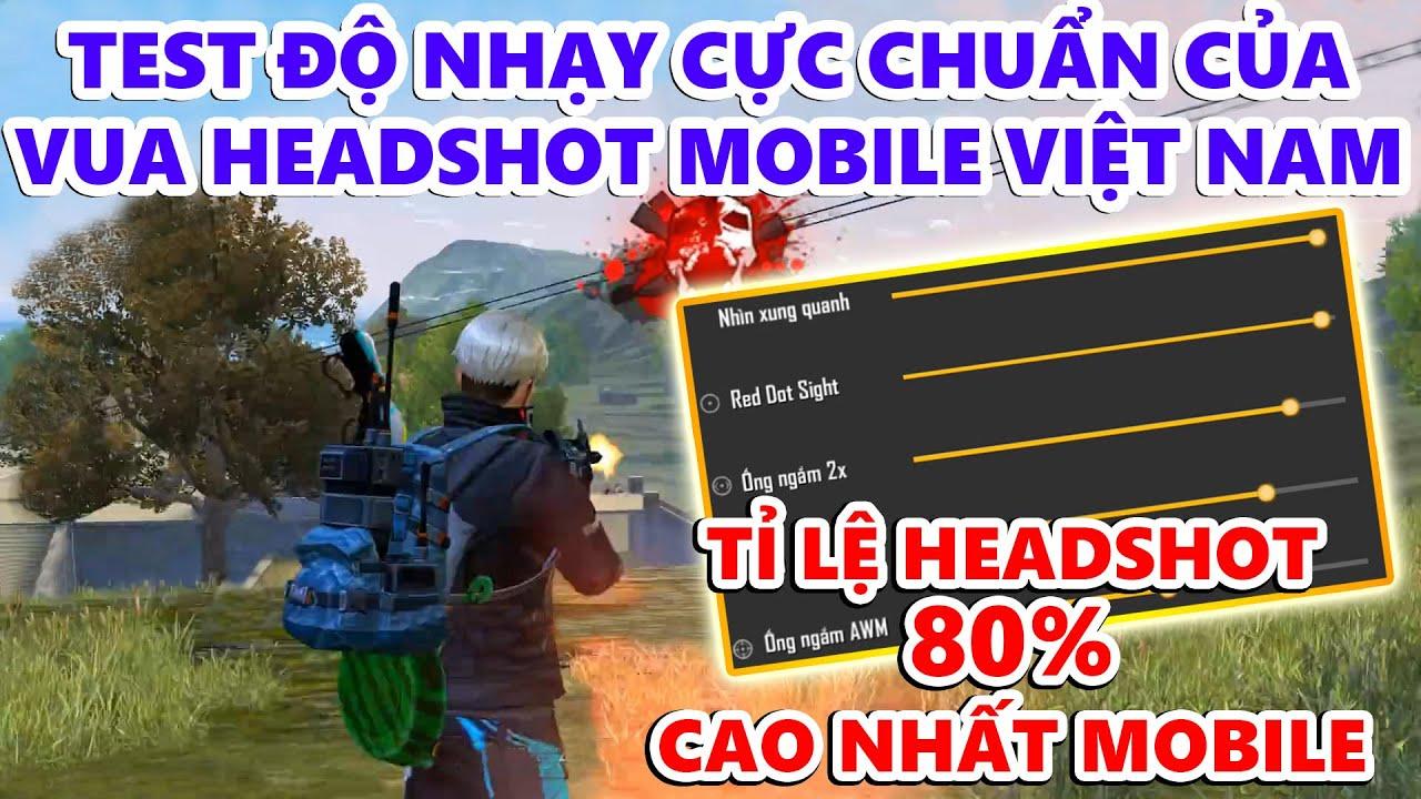 Tìm Ra Bảng Độ Nhạy Siêu Chuẩn Khi Test Độ Nhạy Của Vua Headshot Mobile Việt Nam