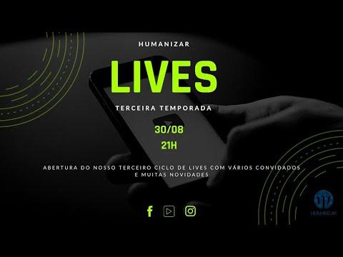 HUMANIZAR LIVES - TERCEIRA TEMPORADA