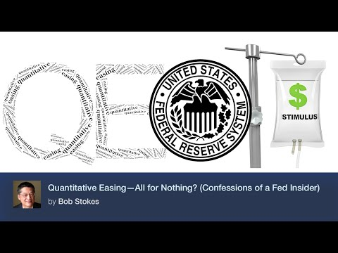 Quantitative Easing – All for Nothing? (Confessions of a Fed Insider)
