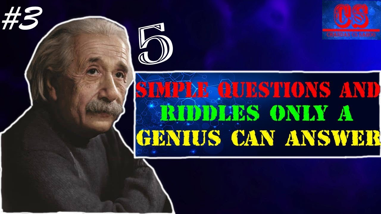 5 Simple Questions Only a Genius Can Answer (Intelligence ...