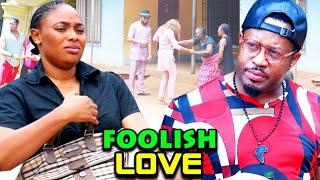Foolish Love Season 9&10 - New Movie'' Mike Ezuruonye & Mary Lazarus 2021 Latest Nigerian Movie