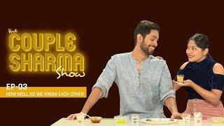 MensXP: The Couple Sharma Show | How Well Do We Know Each Other Challenge | MensXP Relationships