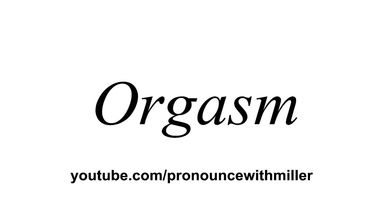 how do you spell orgasm