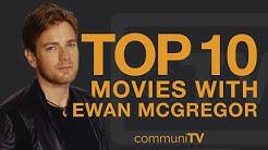 Top 10 Ewan McGregor Movies