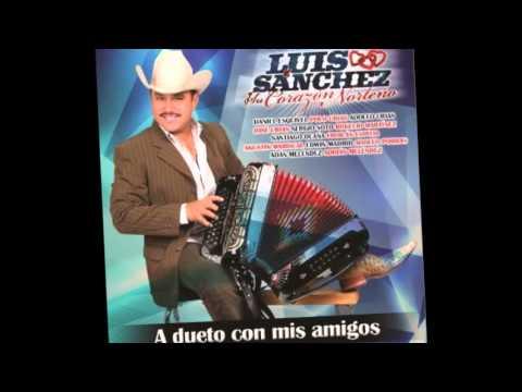 ¿QUIEN ES USTED? Luis Sanchez Y Su Corazon Norteno ft Santiago Ocaña