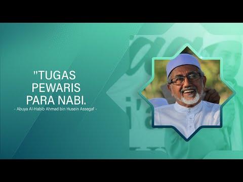 TUGAS PEWARIS PARA NABI - ABUYA AL-HABIB AHMAD BIN HUSEIN ASSEGAF