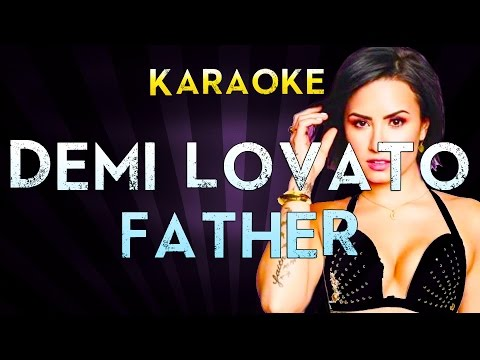 Demi Lovato - Father | Official Karaoke Instrumental Lyrics Cover Sing Along