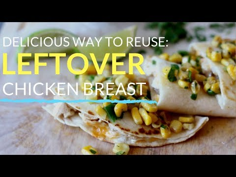 What To Make With Leftover Chicken Breast