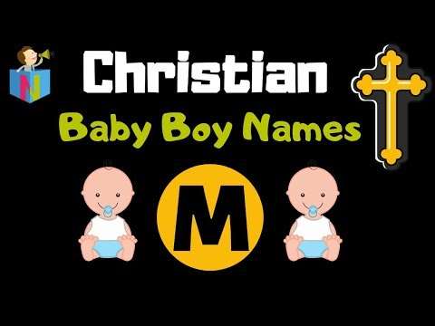 199 Beautiful Christian Baby Boy Names Starting With M