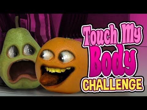 Annoying Orange - Touch My Body Challenge!