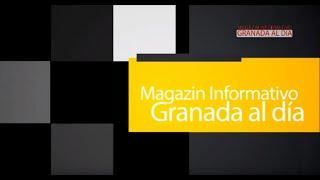 MagazÍn informativo Granada al día  12 abril 2019