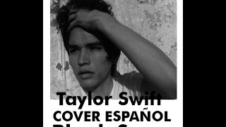 Taylor Swift - Blank Space (COVER ESPAÑOL) Sam Diego
