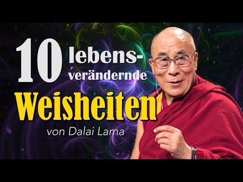 Dalai Lama: 10 lebensverändernde Weisheiten