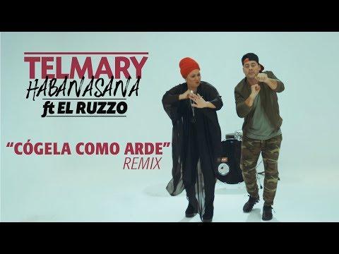 Telmary ft. El Ruzzo (Orishas) - Cógela como arde [Remix]