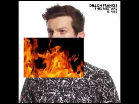 Dillon Francis - This Mixtape Is Fire [Full Album 2015]