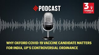 Why Oxford COVID-19 vaccine candidate matters for India, UP's controversial ordinance