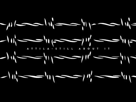 Attila  Still About It  Audio Stream