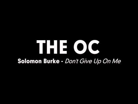 The OC Music - Solomon Burke - Don't Give Up On Me