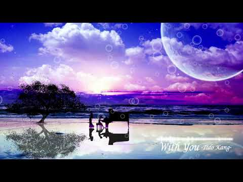 뉴에이지 피아노 음악 - With You (New Age Piano Music - With You) | Tido Kang