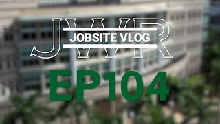 JWR Jobsite Vlog 104 - A Day at NSU