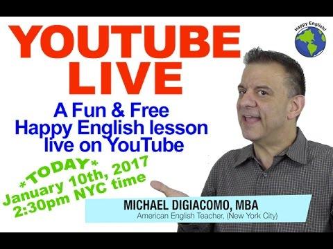 Michael DiGiacomo Happy English YouTube LIVE Jan. 10th 2017