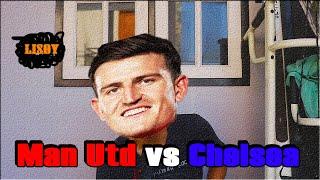 RAWR FOOTBALL | LISOY || Man Utd vs Chelsea