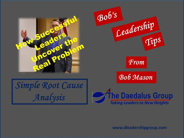 How Successful Leaders Uncover the Real Problem? Simple Root Cause Analysis