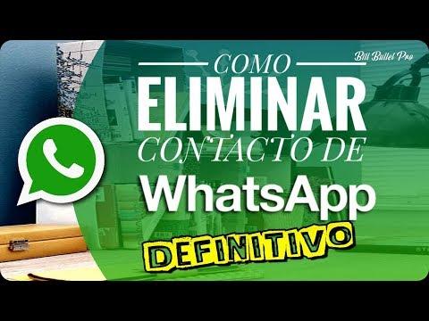 Como Eliminar Contacto De Whatsapp | Definitivo
