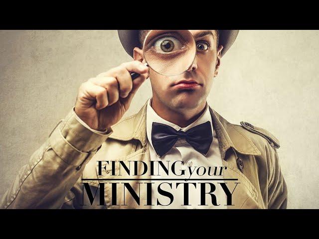 Finding Your Ministry - Pastor Chris Sowards