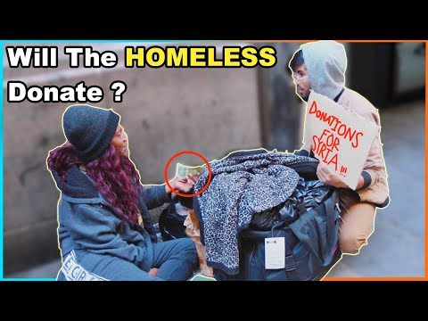 Asking Homeless For Donations (Social Experiment)