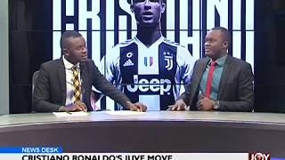 Christiano Ronaldo's Juve move - Sports Desk on JoyNews (17-7-18)