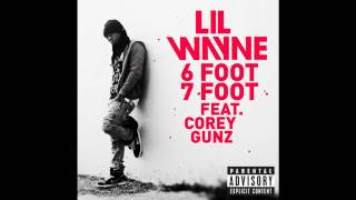 Lil Wayne 6 Foot 7 Foot Feat. Corey Gunz (Lyrics)