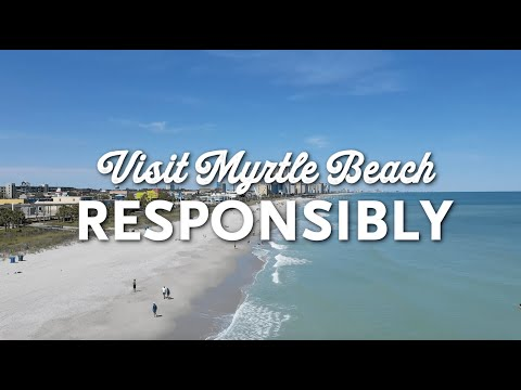 Myrtle Beach Is Open, But Please Visit Responsibly