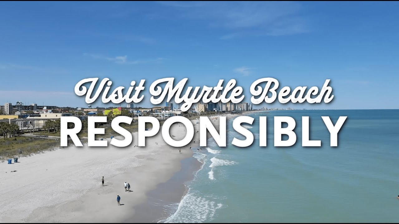 Myrtle Beach Is Open But Please Visit