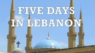 Five Days in Lebanon