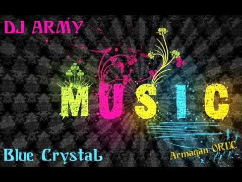Dj Army - Blue Crystal